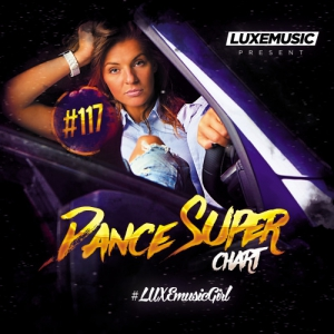 LUXEmusic - Dance Super Chart Vol.117