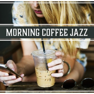 VA - Morning Coffee Jazz Positive Vibes