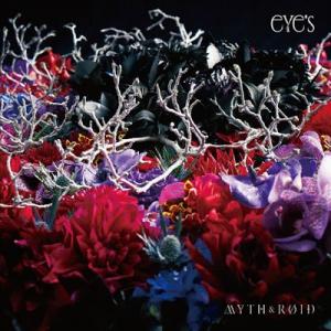MYTH & ROID - eYe's [1st album]