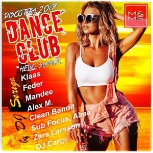 Сборник - Discoteka 2017 Dance Club. Hello Summer!