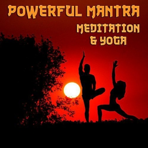 VA - Powerful Mantra Meditation & Yoga: 111 The Best Tracks For Deep Concentration Sleep & Relaxation