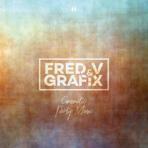 Fred V & Grafix – Cinematic Party Music