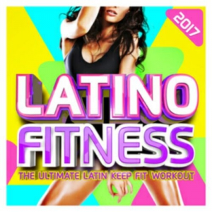 VA - Latino Fitness 2017 (The Ultimate Latin Keep Fit Workout)