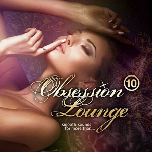 VA - Obsession Lounge Vol.10 (Smooth Sounds For More Than)