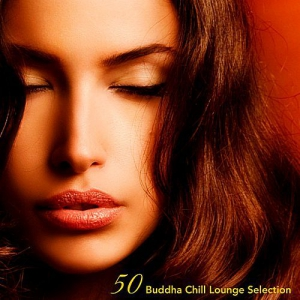 VA - 50 Buddha Chill Lounge Selection (Compiled by Shadesgrey DJ)