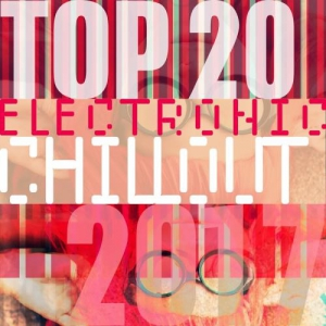VA - Top 20 Electronic Chillout 2017