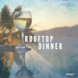 VA - Rooftop Dinner, Vol. 1 (Finest Lounge and Nu Jazz Tunes)