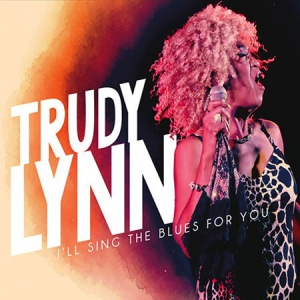 Trudy Lynn - I'll Sing The Blues For You