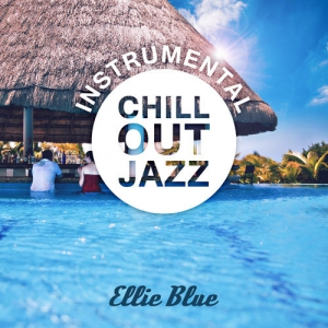 Ellie Blue - Instrumental Chill Out Jazz