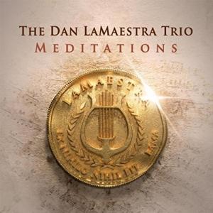 The Dan Lamaestra Trio - Meditations