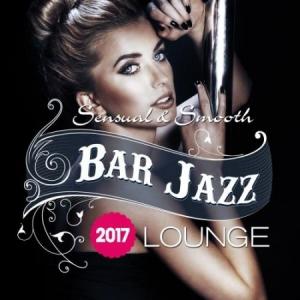 VA - Bar Jazz, Sensual And Smooth Lounge, 2017