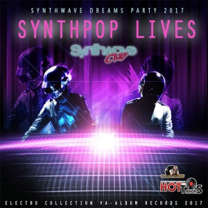 VA - Synthpop Lives: Synthwave Dream Party