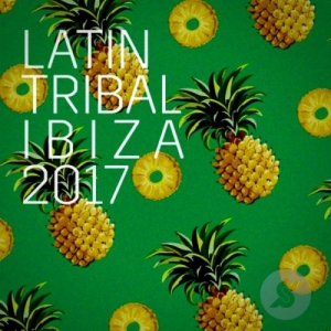 VA - Latin Tribal Ibiza 2017