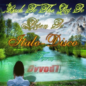 VA - Back To The Past To Listen To Italo-Disco From Ovvod7 vol.1-8