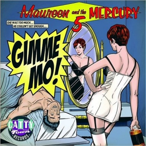 Maureen & The Mercury 5 - Gimme Mo!
