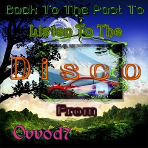 VA - Back To The Past To Listen To The Disco From Ovvod7 vol.1-2