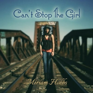 Miriam Hobbs - Can't Stop The Girl
