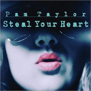 Pam Taylor - Steal Your Heart