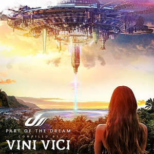 VA - Part Of The Dream (Compiled by Vini Vici)