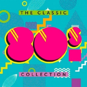 Сборник - The Classic 80s Collection