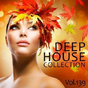 VA - Deep House Collection Vol.139