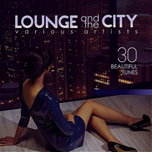 VA - Lounge And The City (30 Beautiful Tunes)