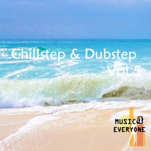 VA - Music For Everyone - Chillstep & Dubstep Vol.5