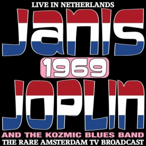 Janis Joplin & The Kozmic Blues Band - Live In The Netherlands 1969 The Rare Amsterdam TV Broadcast