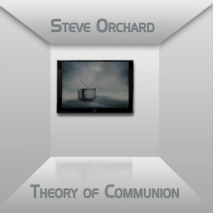 Steve Orchard - Theory of Communion
