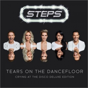Steps - Tears On The Dancefloor (Crying At The Disco Deluxe Edition)