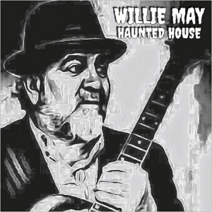 Willie May - Haunted House