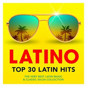 VA - Latino Top 30 Latin Hits – The Very Best Latin Music And Classic Salsa Collection