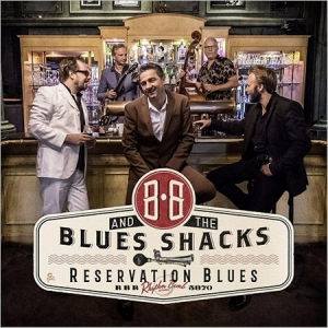 B.B. And The Blues Shacks - Reservation Blues