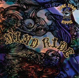 Lone Star Hippie - Mind Ride