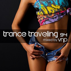 VA - Trance Traveling 94 (Mixed by VNP)