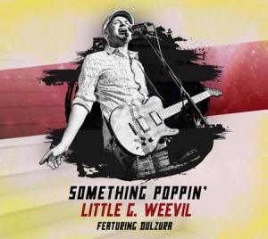Little G. Weevil - Something Poppin'