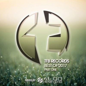 VA - TFB Records: Best Of 2017 Part 1 (Mixed by Aldo Henrycho)