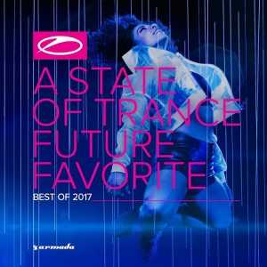 Armin van Buuren - A State of Trance: Future Favorite - Best of 2017 [Extended Versions]