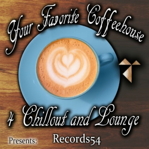 VA - Records54 Presents: Your Favorite Coffeehouse 4 Chillout and Lounge