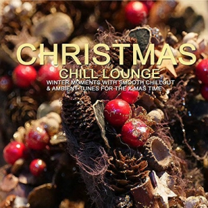 VA - Christmas Chill Lounge: Winter Moments For The X-Mas Time