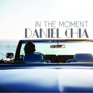 Daniel Chia - In The Moment