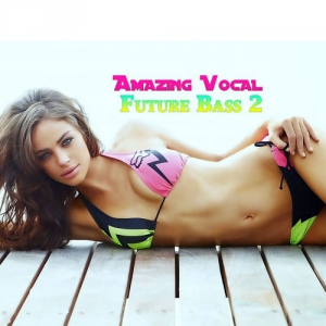 VA - Amazing Vocal Future Bass 2