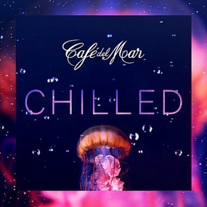VA - Cafe del Mar Chilled