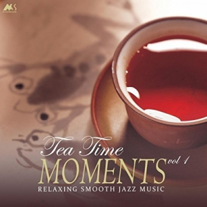 VA - Tea Time Moments Vol 1 (Finest Relaxing Smooth Jazz Music)
