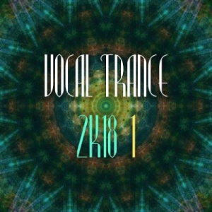 VA - Vocal Trance 2k18 Vol. 1