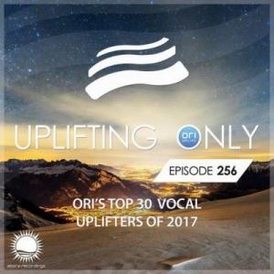 VA - Ori Uplift - Uplifting Only 256 (Ori's Top 30 Vocal Uplifters of 2017)