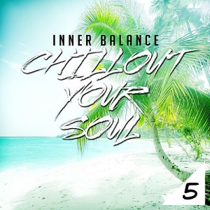 VA - Inner Balance: Chillout Your Soul 5
