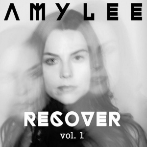 Amy Lee - Recover, Vol. 1