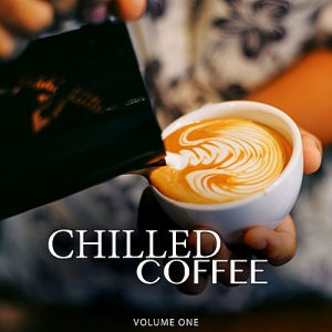 VA - Chilled Coffee Vol.1 (Amazing Backround Music For Cafe, Restaurant Or Home)