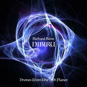 Richard Bone - Nibiru Drones From The 12Th Planet